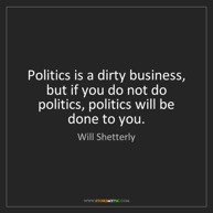 Image - Quote Poltics is Dirty